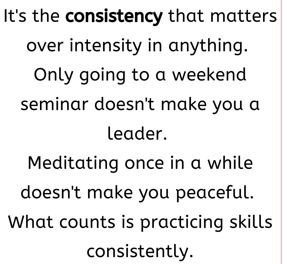 consistency over intensity